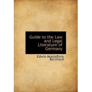 Guide to the Law and Legal Literature of Germany by Edwin Montefiore Borchard