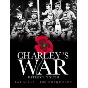 Charley's War: Hitler's Youth v. 8 by Pat Mills