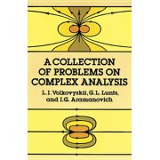 A Collection of Problems on Complex Analysis: Second, Revised Edition