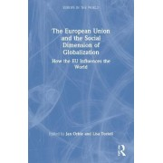 The European Union and the Social Dimension of Globalization by Jan Orbie