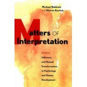 Matters of Interpretation by Michael J Nakkula