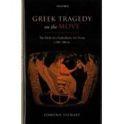 Greek Tragedy on the Move by Edmund Stewart