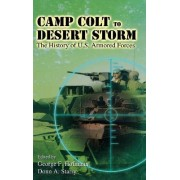 Camp Colt to Desert Storm by George F. Hofmann
