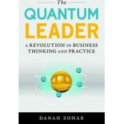The Quantum Leader by Danah Zohar