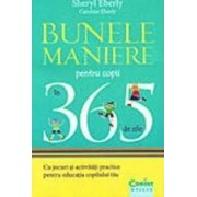 Bunele maniere pentru copii in 365 de zile - Sheryl Eberly Caroline Eberly