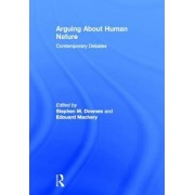 Arguing About Human Nature by Stephen M. Downes