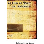 An Essay on Slavery and Abolitionism by Catharine Esther Beecher