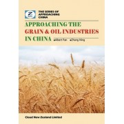 Approaching the Grain & Oil Industries in China by Albert Pan