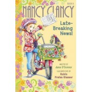 Fancy Nancy: Nancy Clancy, Late-Breaking News! by Jane O'Connor
