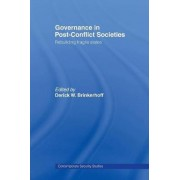 Governance in Post-Conflict Societies by Derick W. Brinkerhoff