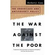 The War Against The Poor by Herbert J. Gans