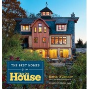 The Finest Homes from the Last Decade of This Old House by Kevin O'Connor
