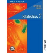 Maths in Action - Higher Advanced Statistics 2 by John McColl