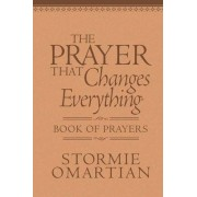 The Prayer That Changes Everything Book of Prayers by Stormie Omartian