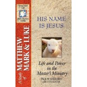 His Name is Jesus by Dr Jack W Hayford