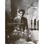 In Giacometti's Studio by Michael Peppiatt