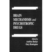 Brain Mechanisms and Psychotropic Drugs by Andrius Baskys