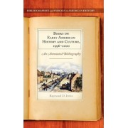 Books on Early American History and Culture, 1996-2000 by Raymond D. Irwin