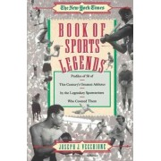 The New York Times Book of Sports Legends by Joseph Vecchione