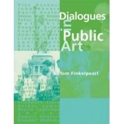 Dialogues in Public Art by Tom Finkelpearl