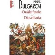 Ouale fatale. Diavoliada - Mihail Bulgakov