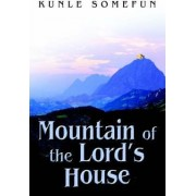 Mountain of the Lord's House by Kunle Somefun