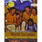 Loose-Leaf Version for Understanding World Societies, Volume 2: Since 1450 by University John P McKay