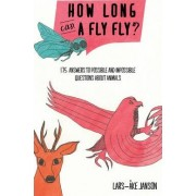How Long Can a Fly Fly? by Lars-Ake Janzon