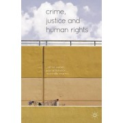Crime, Justice and Human Rights by Leanne Weber