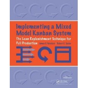 Implementing a Mixed Model Kanban System by James C. Vatalaro