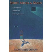Spirit, Mind, and Brain by Mortimer Ostow