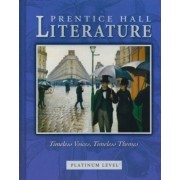 Prentice Hall Literature Timeless Voices Timeless Themes Student Edition Grade 10 Revised 7th Edition 2005c by Prentice Division)
