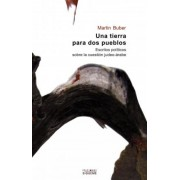 Una tierra para dos pueblos/ A Land of two Town. Political Essays on the Jewish-Arab Question by Martin Buber