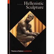 Hellenistic Sculpture by Lincoln Professor of Classical Archaeology and Art R R R Smith