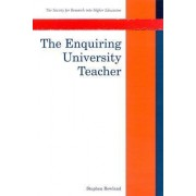 The Enquiring University Teacher by Stephen Rowland