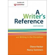 A Writer's Reference with Writing in the Disciplines by Diana Hacker