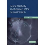 Neural Plasticity and Disorders of the Nervous System by Aage R. Moller
