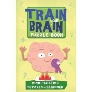 Train Your Brain: Mind-Twisting Puzzles by Robert Allen