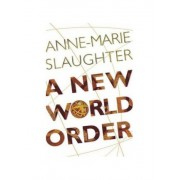 A New World Order by Anne-Marie Slaughter