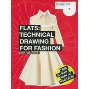 Flats: Technical Drawing for Fashion [With CDROM]