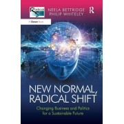 New Normal, Radical Shift: Changing Business and Politics for a Sustainable Future