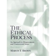 The Ethical Process by Marvin T. Brown