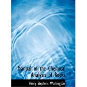 Manual of the Chemical Analysis of Rocks by Henry Stephens Washington
