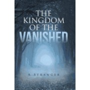 The Kingdom of the Vanished: A Stranger