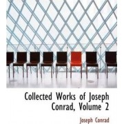 Collected Works of Joseph Conrad, Volume 2 by Joseph Conrad