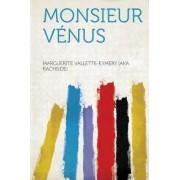 Monsieur Venus by Marguerite Vallette-Eymery (a Rachilde)
