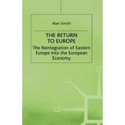The Return to Europe by Alan H. Smith