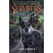 Survivors: The Gathering Darkness #2: Dead of Night by Erin Hunter