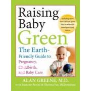 Raising Baby Green by Alan Greene