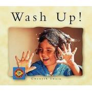 Wash Up! by Gwenyth Swain